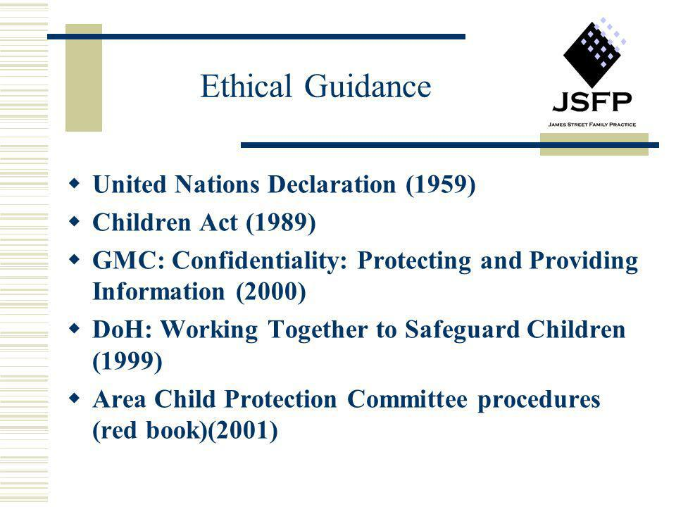 Ethical Guidance United Nations Declaration (1959) Children Act (1989)