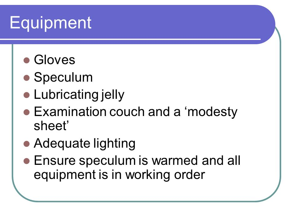 Equipment Gloves Speculum Lubricating jelly