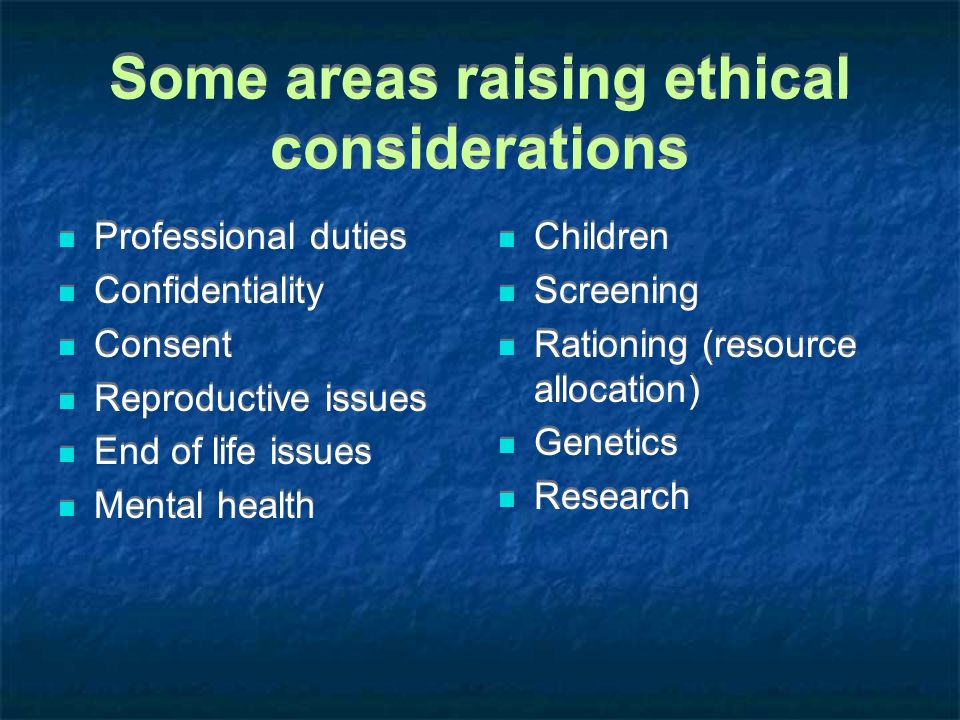 Some areas raising ethical considerations