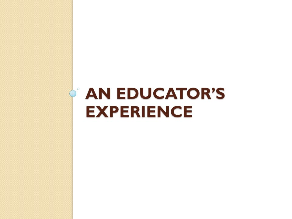An educator's experience