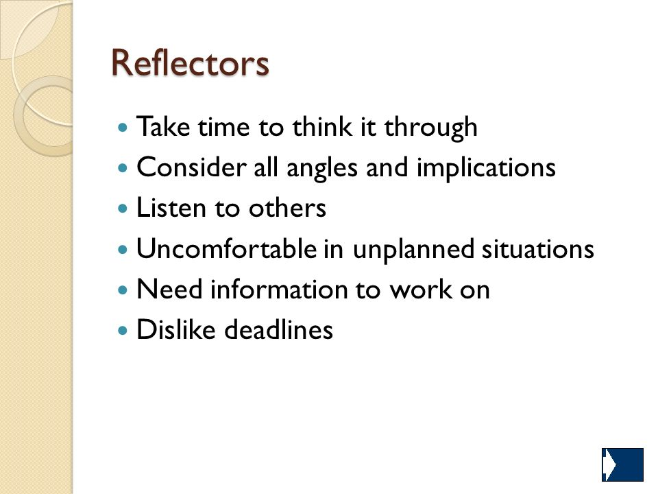 Reflectors Take time to think it through