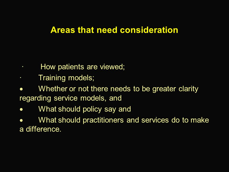 Areas that need consideration
