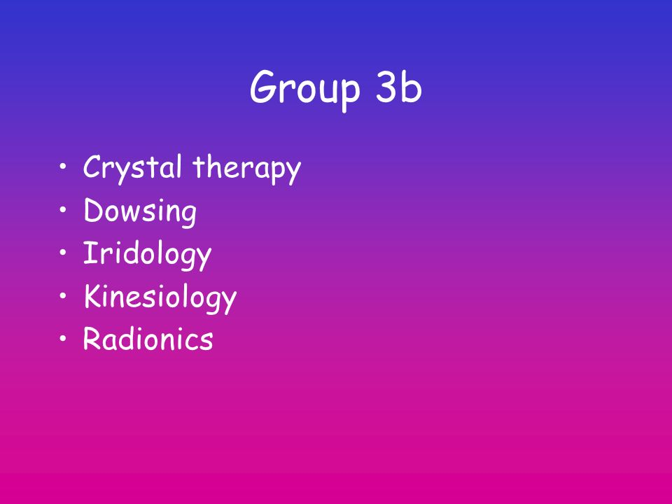 Group 3b Crystal therapy Dowsing Iridology Kinesiology Radionics