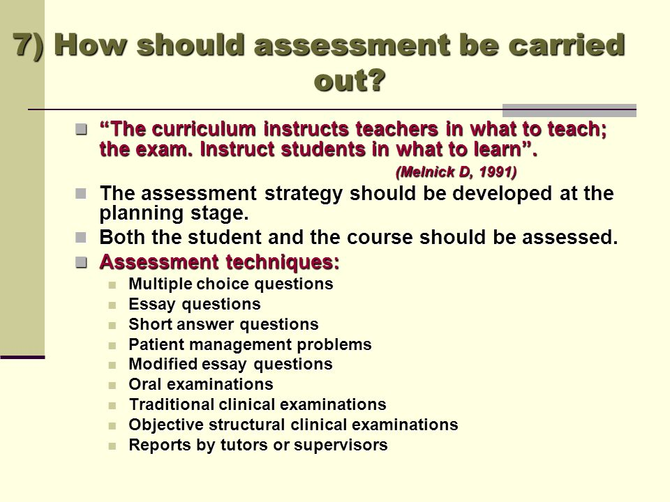 7) How should assessment be carried out