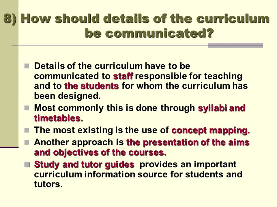 8) How should details of the curriculum be communicated