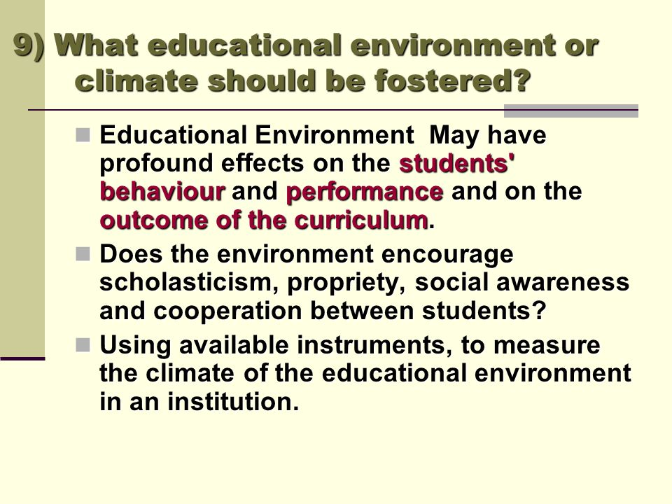 9) What educational environment or climate should be fostered