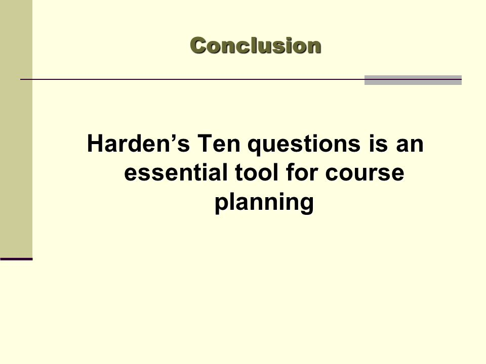 Harden's Ten questions is an essential tool for course planning