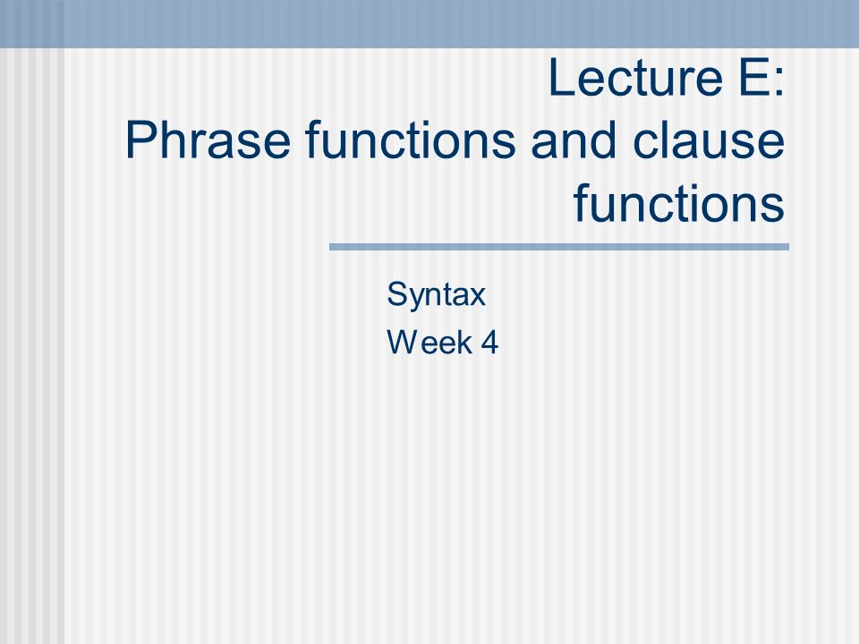 lecture e phrase functions and clause functions ppt download