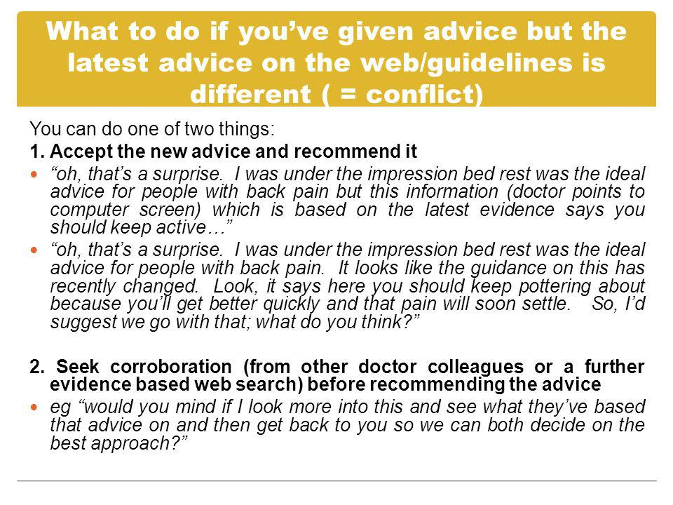 What to do if you've given advice but the latest advice on the web/guidelines is different ( = conflict)