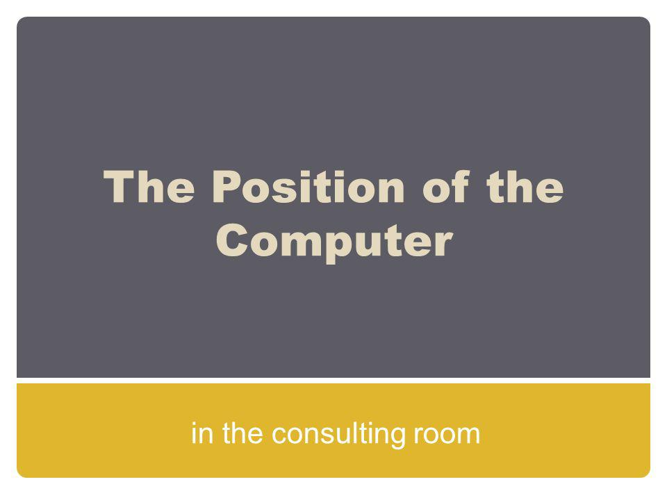 The Position of the Computer