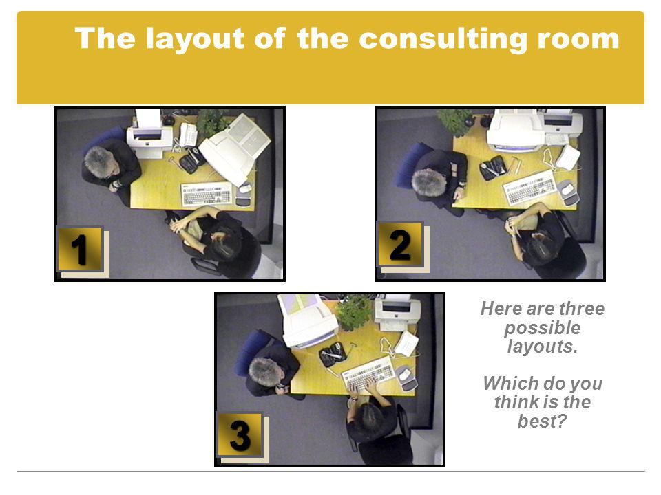 The layout of the consulting room