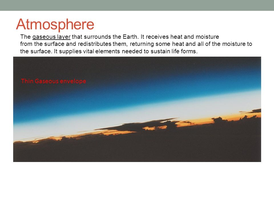 Atmosphere Thin Gaseous envelope