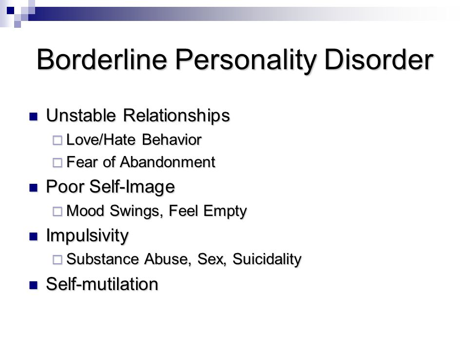 """the different symptoms of borderline personality disorder Although people may use the term """"personality disorder"""" to mean different  borderline personality disorder  symptoms of this or any other mental disorder,."""