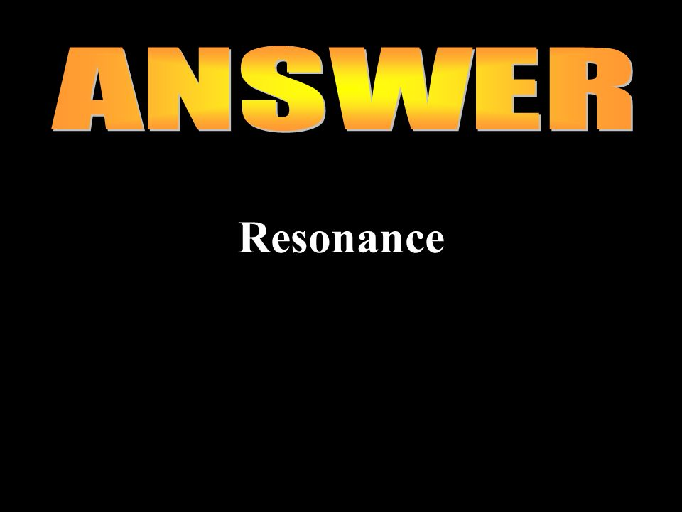 ANSWER Resonance