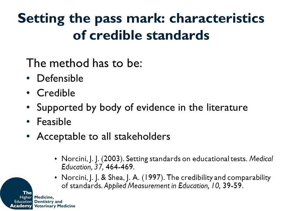 Setting the pass mark: characteristics of credible standards