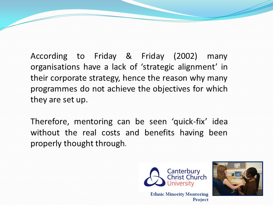 According to Friday & Friday (2002) many organisations have a lack of 'strategic alignment' in their corporate strategy, hence the reason why many programmes do not achieve the objectives for which they are set up.
