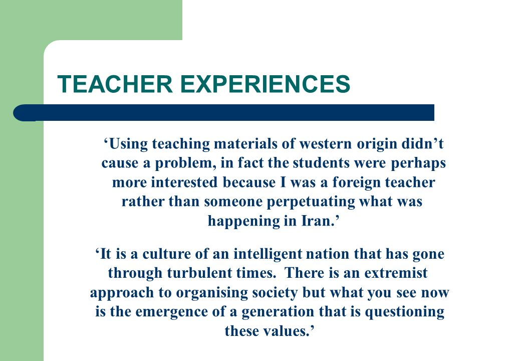 TEACHER EXPERIENCES 'Using teaching materials of western origin didn't