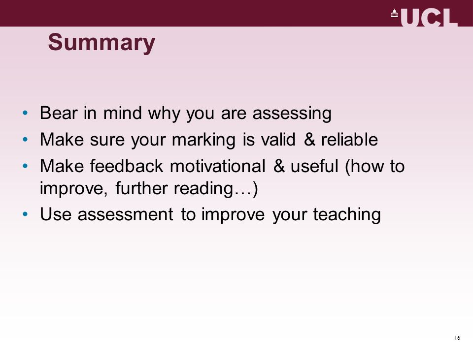 Summary Bear in mind why you are assessing