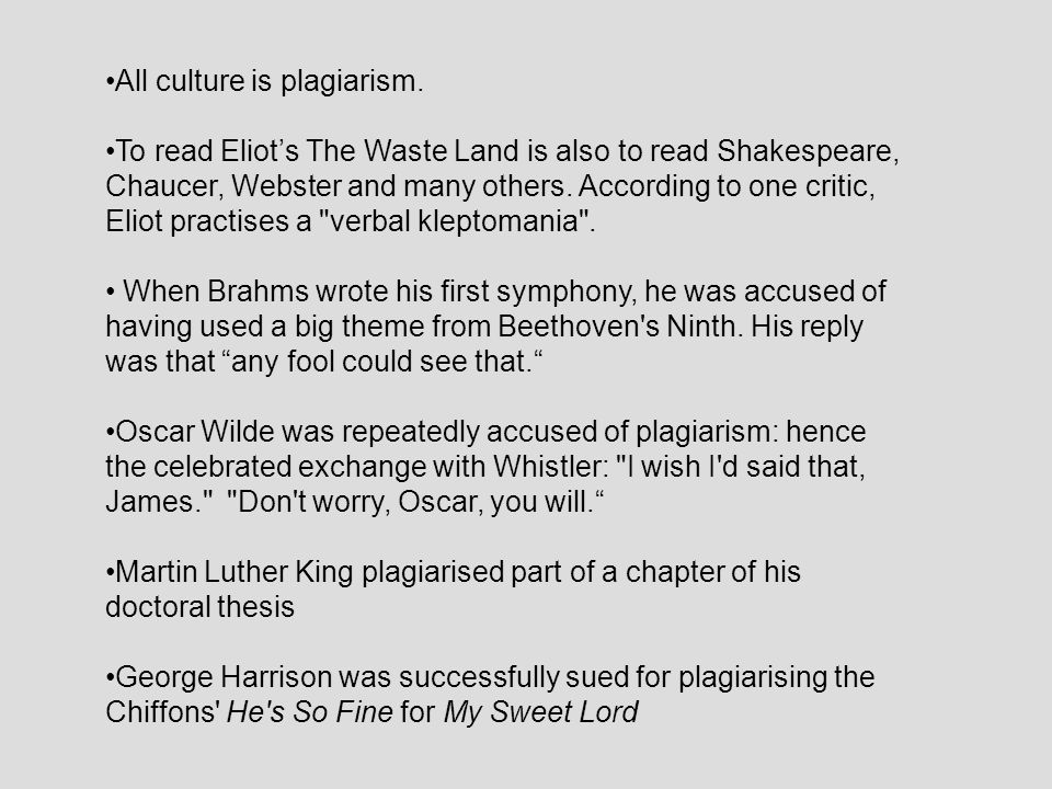 All culture is plagiarism.