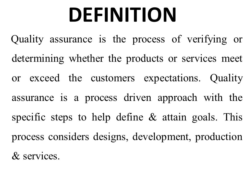 definition quality assurance is the process of verifying