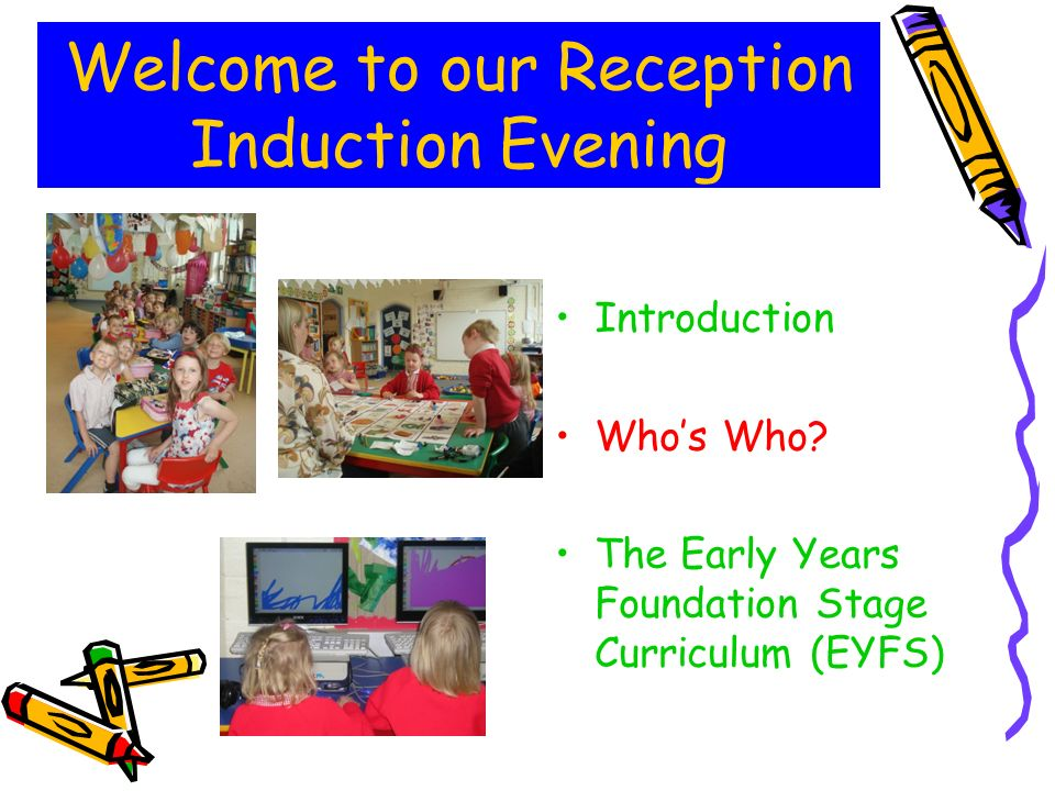 Welcome to our Reception Induction Evening