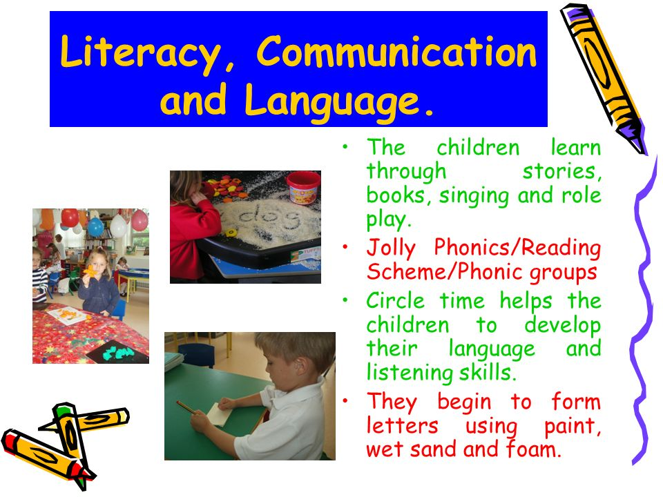 Literacy, Communication and Language.