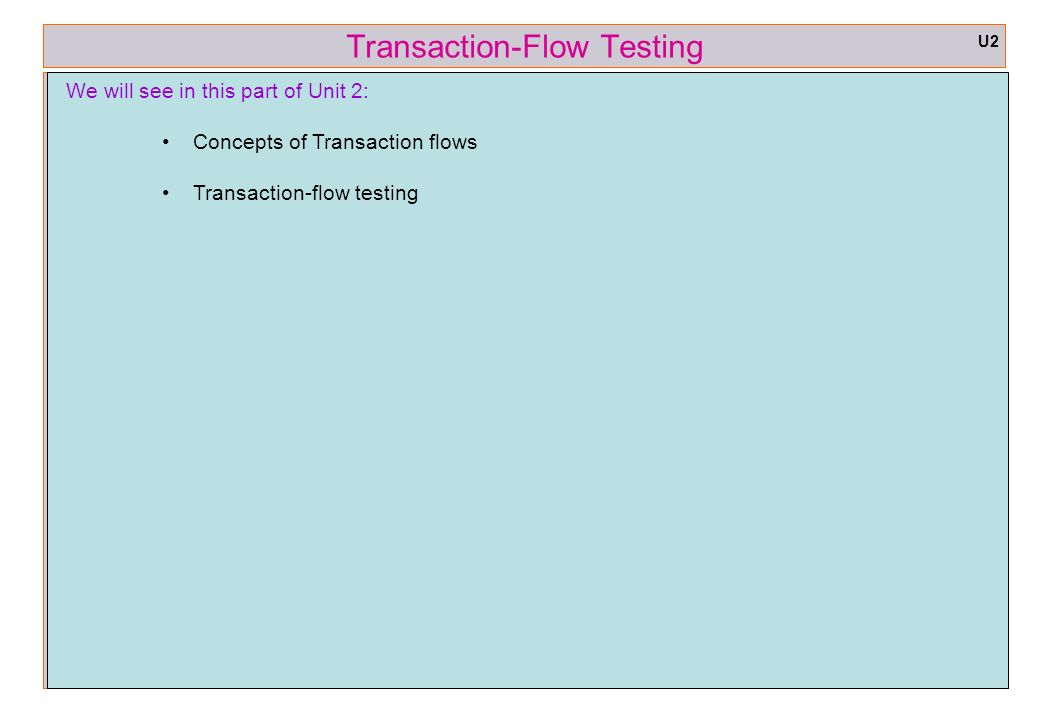 Software Testing Methodologies (STM) Unit 3 – Transaction