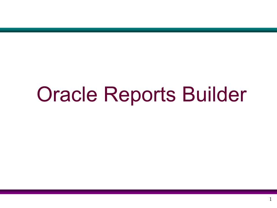 Oracle Reports Builder - ppt download