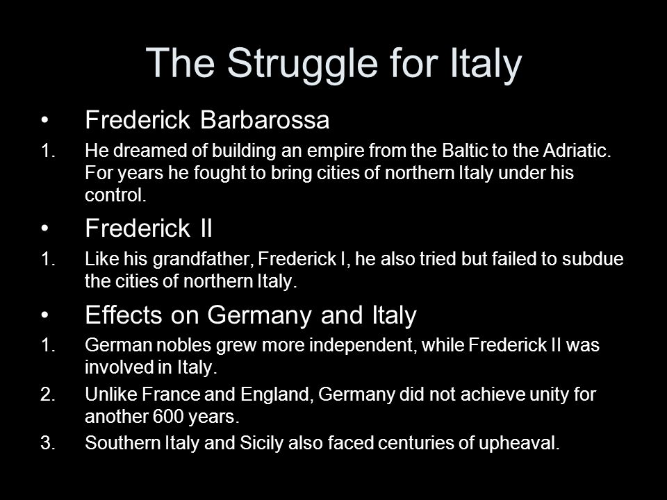 The Struggle for Italy Frederick Barbarossa Frederick II