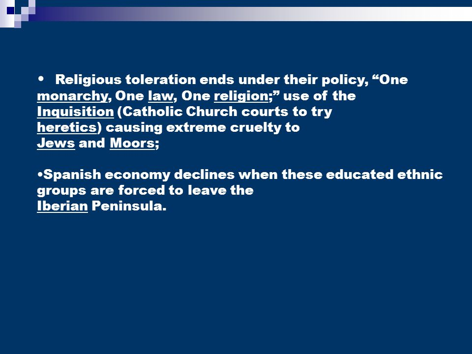 Religious toleration ends under their policy, One monarchy, One law, One religion; use of the