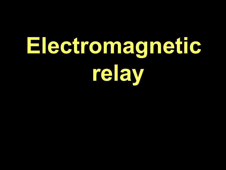 electromagnetic relay ppt download rh slideplayer com electromagnetic attraction relay ppt electromagnetic induction relay ppt
