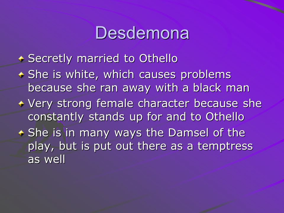 why did othello marry desdemona