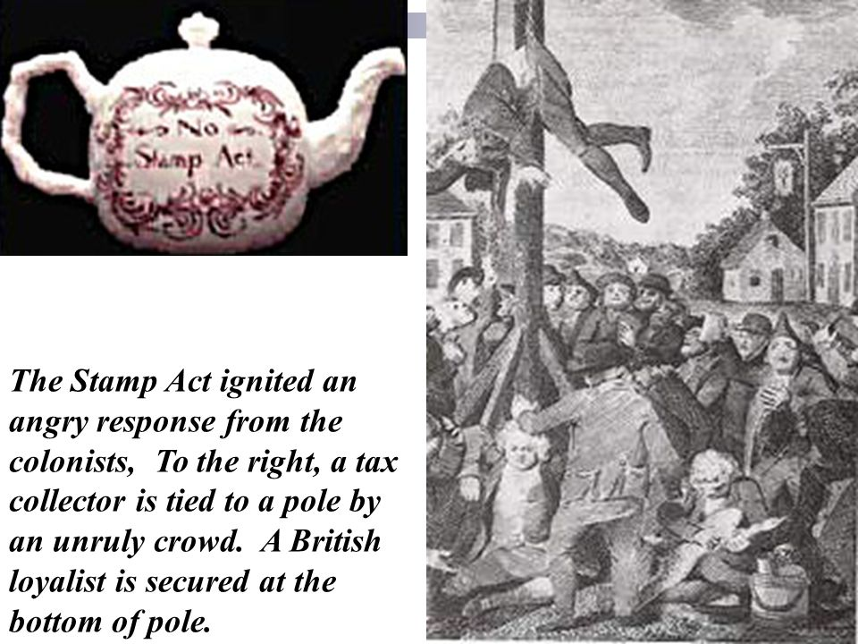 7 The Stamp Act Ignited An Angry Response From Colonists