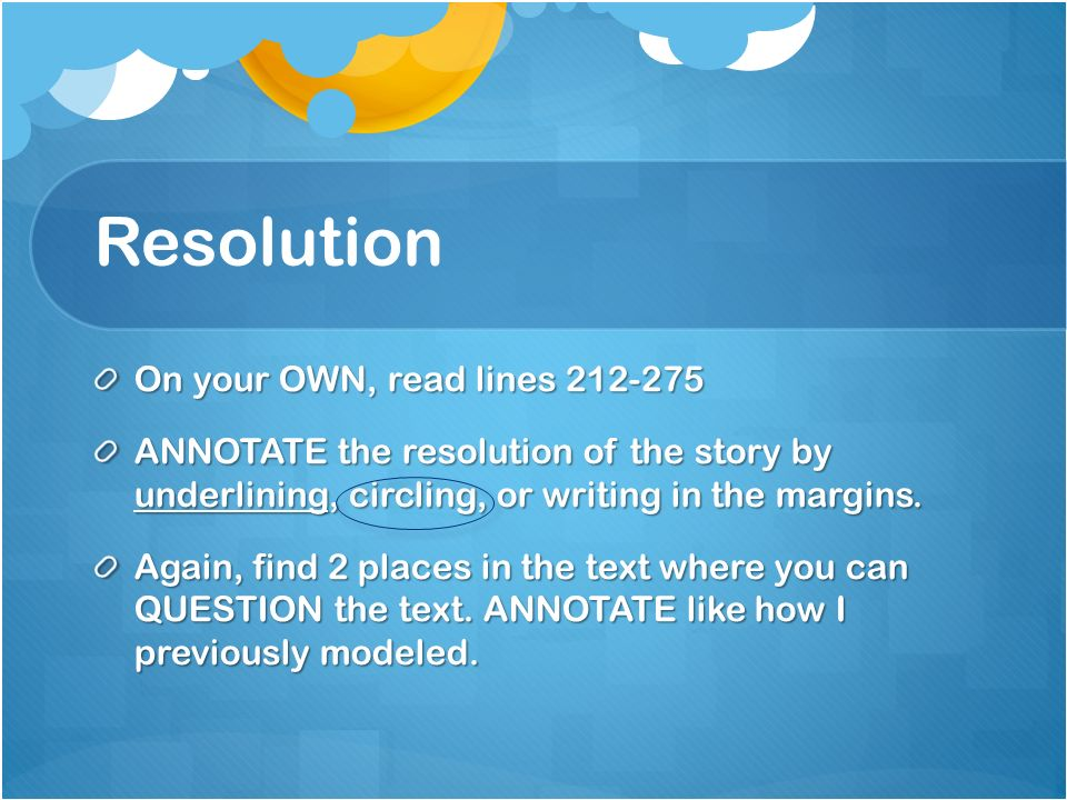 Resolution On your OWN, read lines 212-275