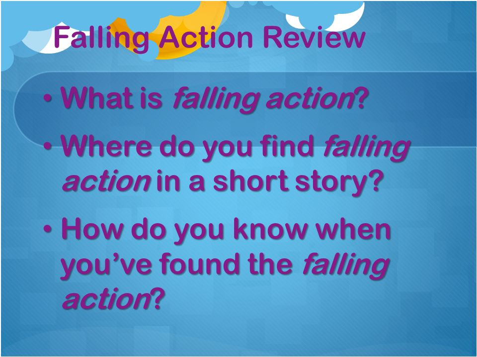 Falling Action Review What is falling action