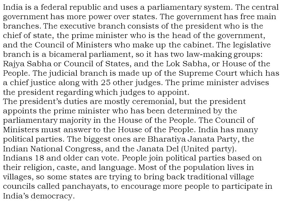 India is a federal republic and uses a parliamentary system