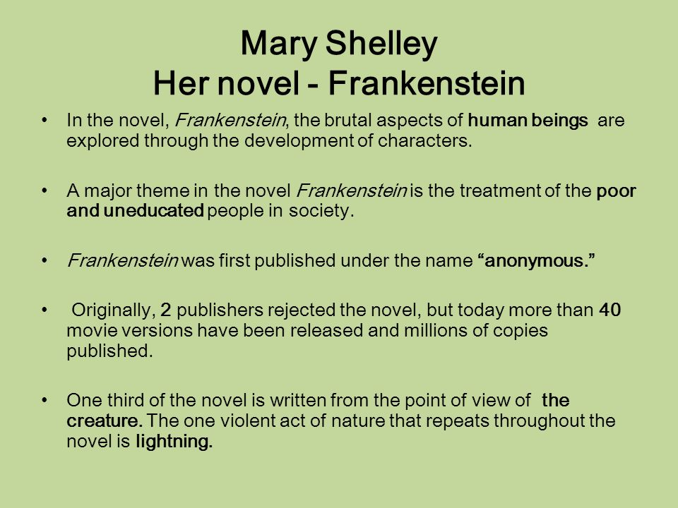 an analysis of the theme of the novel frankenstein by mary sheley About the original frankenstein working from the earliest surviving draft of frankenstein, charles e robinson presents two versions of the classic novel—as mary shelley originally wrote it and a subsequent version clearly indicating percy shelley's amendments and contributions.