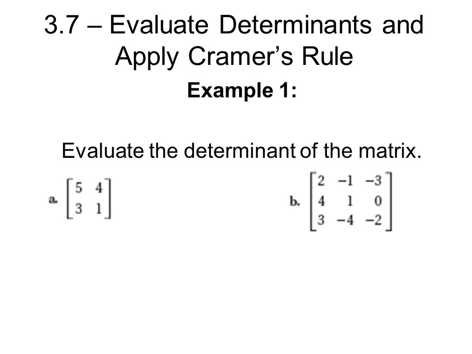 37 Evaluate Determinants And Apply Cramers Rule Ppt Download