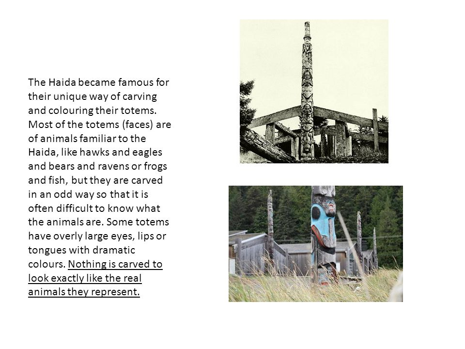 Haida Totem Poles Perhaps The Greatest And Most Well Known Part Of
