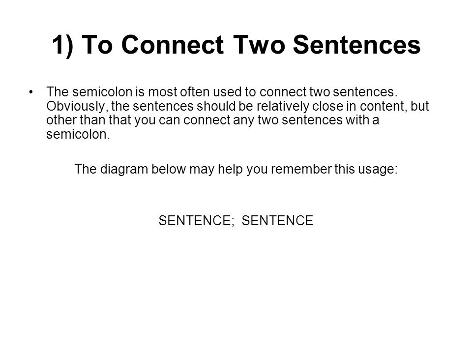 The semicolon the semicolon is an important tool you can use when 1 to connect two sentences ccuart Images