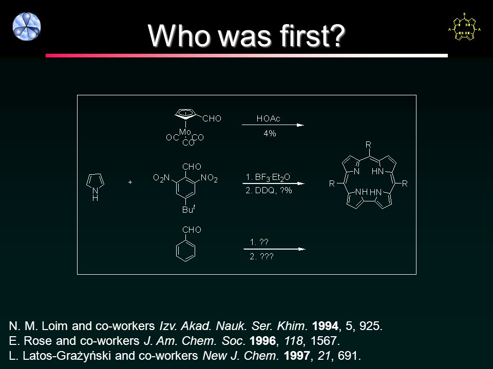 Who was first N. M. Loim and co-workers Izv. Akad. Nauk. Ser. Khim. 1994, 5, 925. E. Rose and co-workers J. Am. Chem. Soc. 1996, 118,