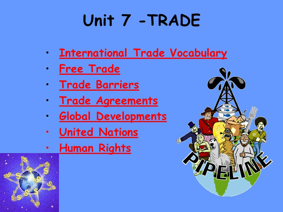 Unit 7 -TRADE International Trade Vocabulary Free Trade Trade Barriers