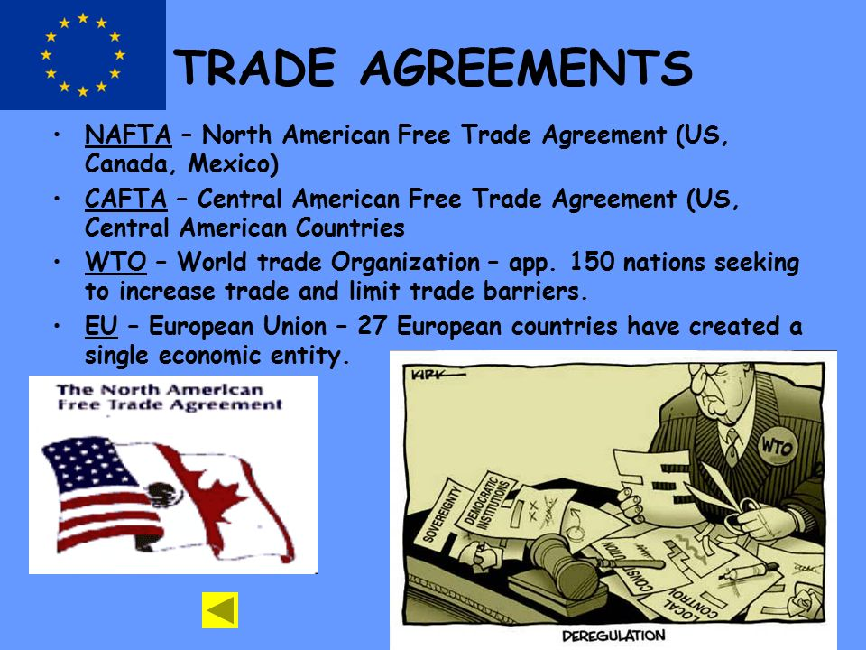TRADE AGREEMENTS NAFTA – North American Free Trade Agreement (US, Canada, Mexico)