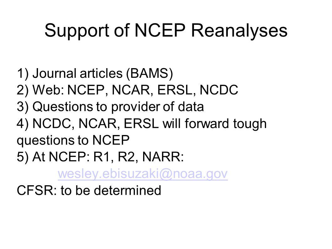 The Available NCEP Reanalyses Wesley Ebisuzaki Climate Prediction