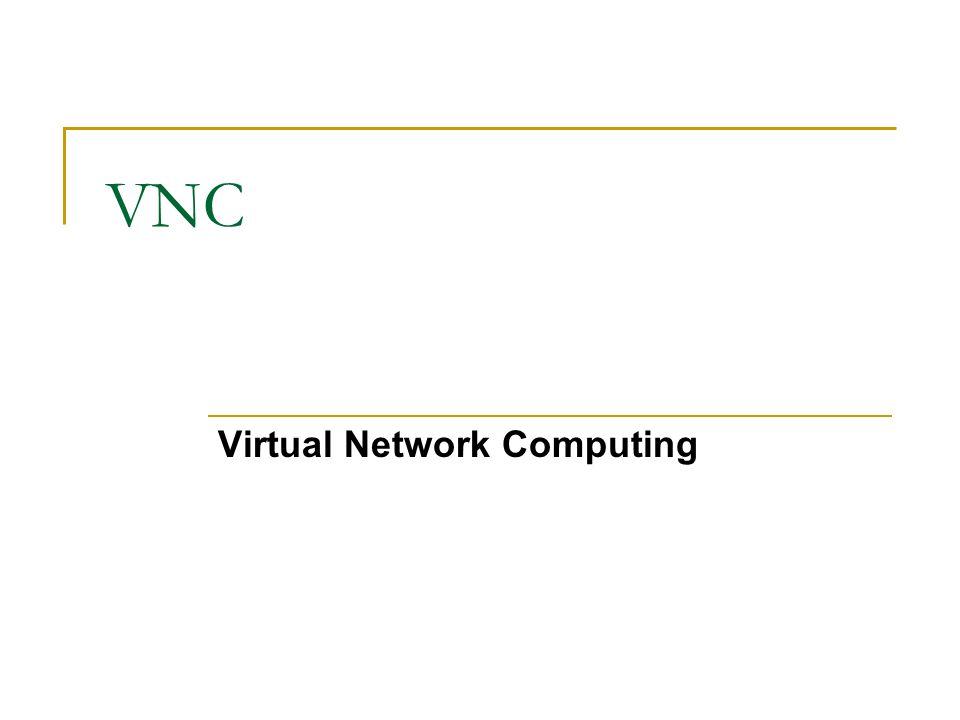 VNC - ppt download
