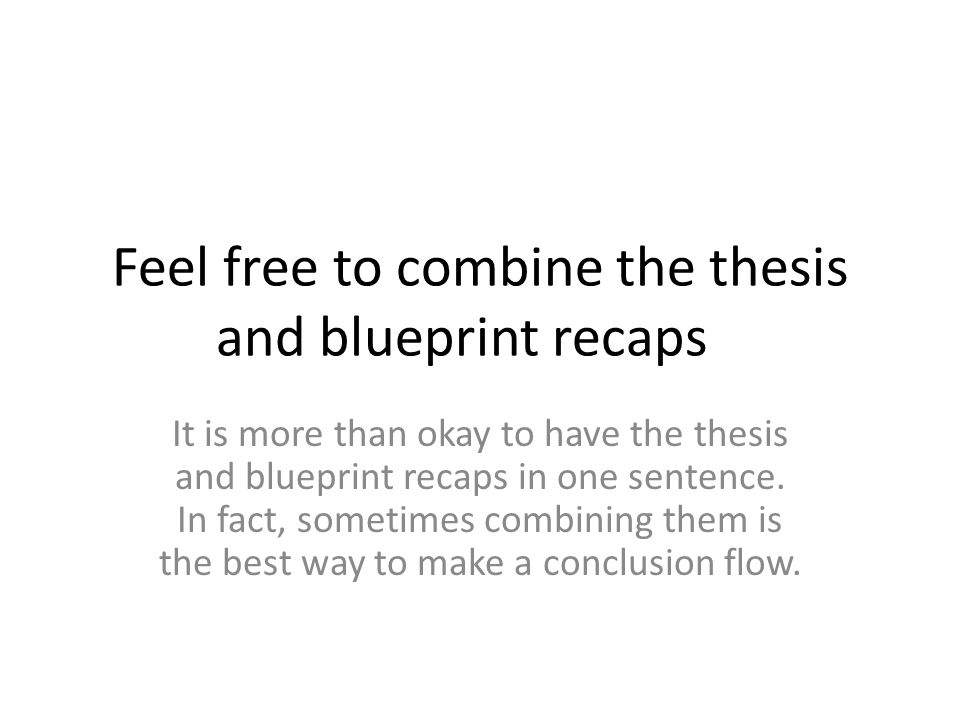Tips for writing conclusions ppt video online download feel free to combine the thesis and blueprint recaps malvernweather Choice Image