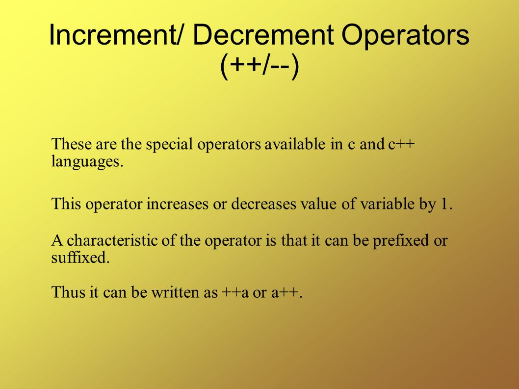 Increment/ Decrement Operators (++/--)