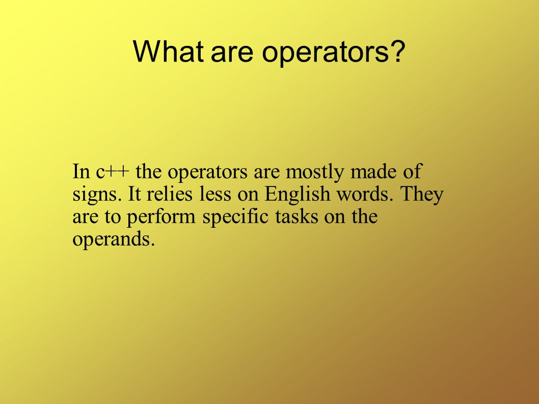 What are operators