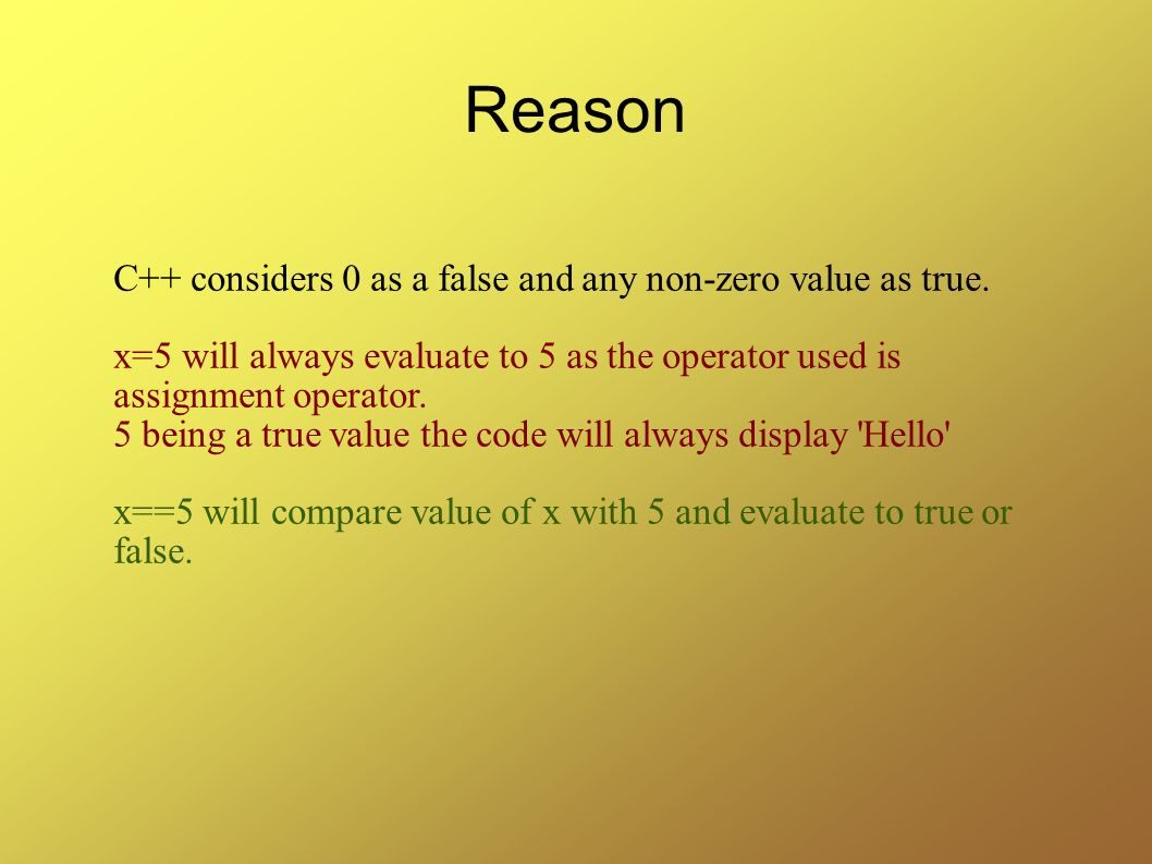 Reason C++ considers 0 as a false and any non-zero value as true.