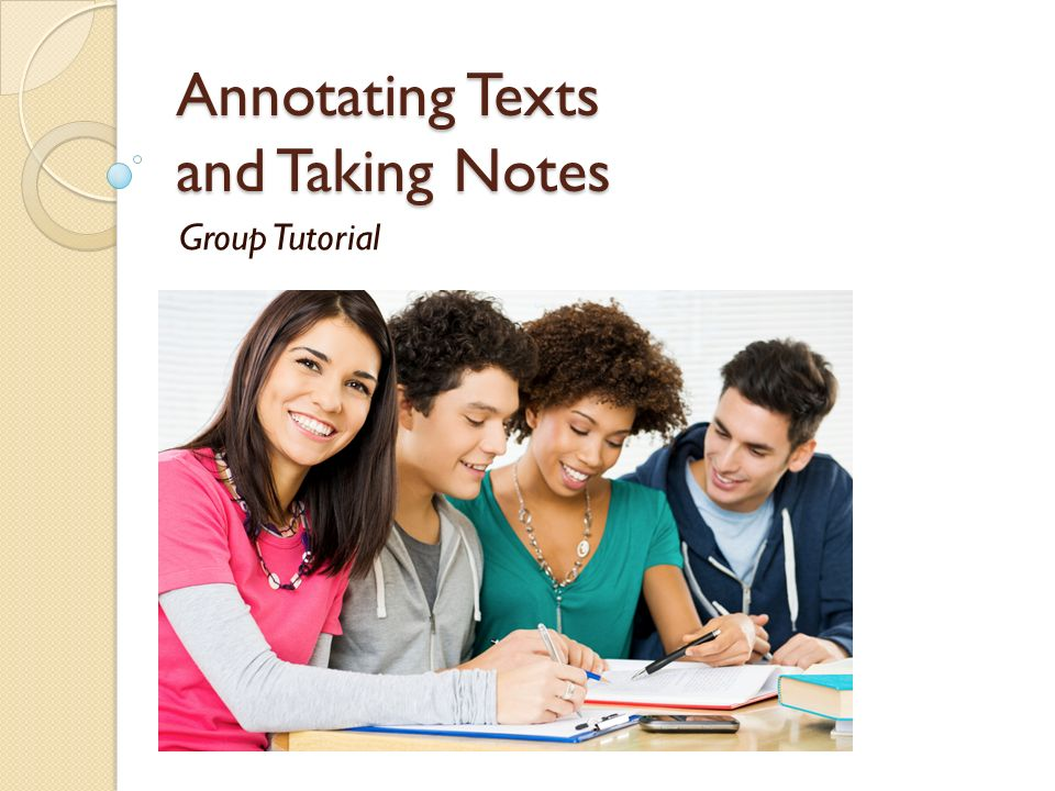 Annotating Texts and Taking Notes